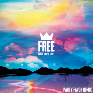 Free (with Drew Love) [Party Favor Remix]