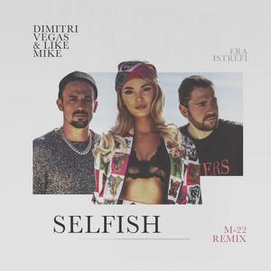 Selfish (M-22 Remix)