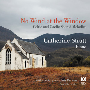 No Wind at the Window: Celtic and Gaelic Sacred Melodies - Traditional Irish