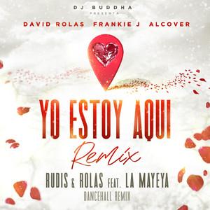 Yo Estoy Aqui (Dancehall Remix) [feat. Alcover, Dj Buddha & La Mayeya]