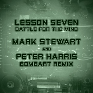 Battle for the Mind (Mark Stewart and Peter Harris Bombart ReMix)