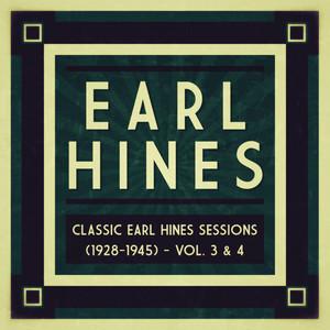 Classic Earl Hines Sessions (1928-1945) - Vol. 3 & 4 album