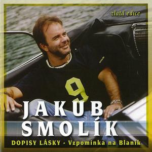 Jakub Smolík - Dopisy Lásky (Vzpomínka Na Blaník - Zlatá Edice)