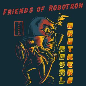 Friends Of Robotron (slowed)