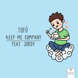 Keep Me Company (feat. JORDY)