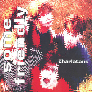 The Charlatans  Some Friendly :Replay