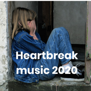 Heartbreak music 2020 - Breakup hits
