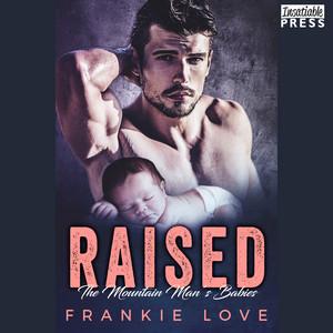 Raised - The Mountain Man's Babies, Book 9 (Unabridged)