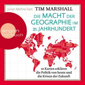 Die Macht der Geographie im 21. Jahrhundert (Ungekürzt) Audiobook