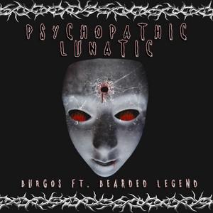 Psychopathic Lunatic