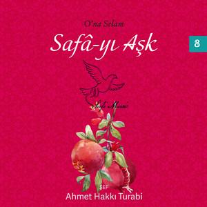 O'na Selam, Safa-yı Aşk, Vol.8