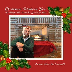 Christmas Without You (It Might As Well Be January Mix)