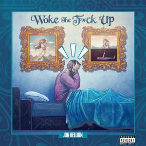 Woke The F*ck Up