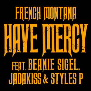 Have Mercy (feat. Beanie Sigel, Jadakiss & Styles P)