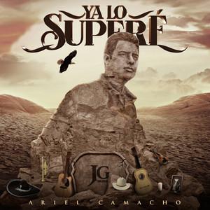 Ya Lo Superé by Ariel Camacho y Los Plebes Del Rancho cover art