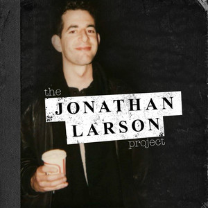 The Jonathan Larson Project - Jonathan Larson