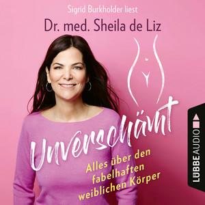 Unverschämt - Alles über den fabelhaften weiblichen Körper (Ungekürzt) Audiobook