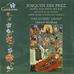 Josquin Des Prez: Missa Malheur me bat; Liber generationis Jesu Christi
