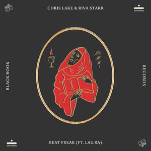 Beat Freak (ft. lau.ra) by Chris Lake, Riva Starr, lau.ra