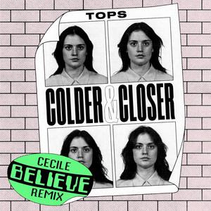 Colder & Closer (Cecile Believe Remix)