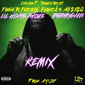Finger Fuckin' Fiancés All 2k20 (Remix)