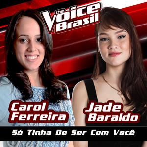 Só Tinha De Ser Com Você (The Voice Brasil 2016)