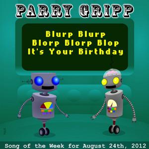 Blurp Blurp Blorp Blorp Blop It's Your Birthday
