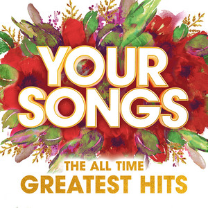 Your Songs – The All Time Greatest Hits