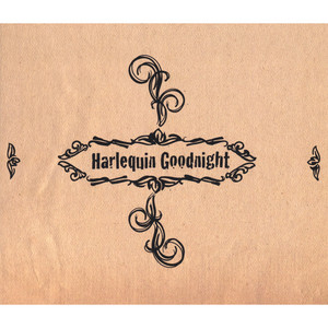 Harlequin Goodnight album