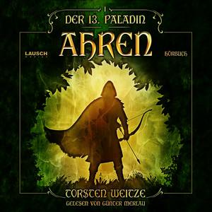 Ahren: Der 13. Paladin - Band 1