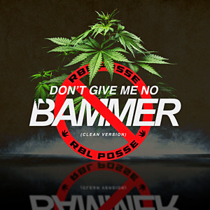 Don't Give Me No Bammer Weed