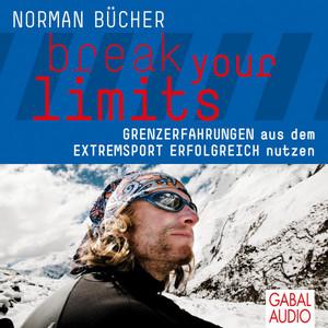 Break your limits (Grenzerfahrungen aus dem Extremsport erfolgreich nutzen) Audiobook