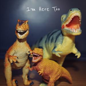 I'm Here Too