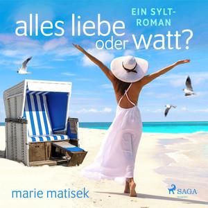 Alles Liebe oder Watt? - Ein Sylt-Roman Audiobook