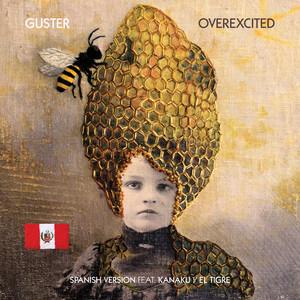 Overexcited (feat. Kanaku y El Tigre) - Spanish Version by Guster, Kanaku y El Tigre