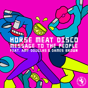"""Message To The People (feat. Amy Douglas & Dames Brown) - 7"""" Mix by Horse Meat Disco, Amy Douglas, Dames Brown"""