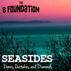 Seasides (Demos, Outtakes, And Diamonds)