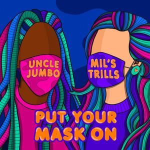 Put Your Mask on
