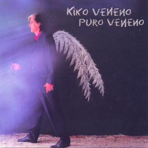 Puro Veneno - Kiko Veneno