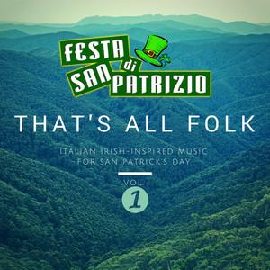 That's All Folk, Vol. 1 (Italian - Irish Inspired Music for Saint Patrick's Day)