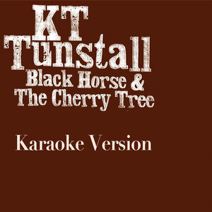 Black Horse And The Cherry Tree (Karaoke Version)