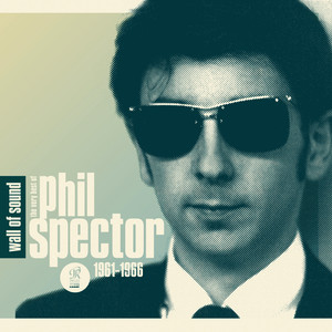 Wall of Sound: The Very Best of Phil Spector 1961-1966 album
