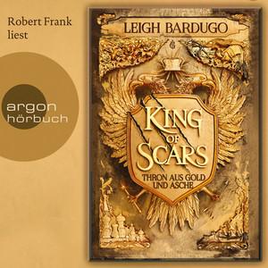 King of Scars - Thron aus Gold und Asche, Band 1 (Ungekürzte Lesung) Audiobook