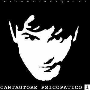 Cantautore Psicopatico 1 album