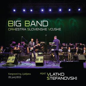 Big Band Orkestra slovenske vojske - Vlatko Stefanovski