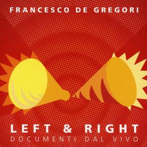 Left & Right  - Francesco De Gregori