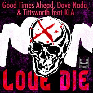 Love Die (feat. KLA)