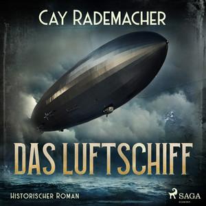 Das Luftschiff (Historischer Roman) Audiobook