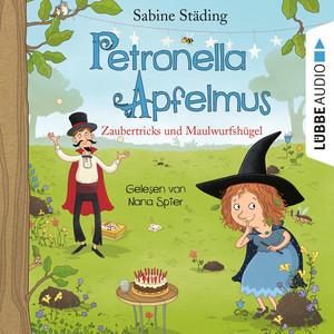Zaubertricks und Maulwurfshügel - Petronella Apfelmus, Band 8 (Gekürzt) Audiobook