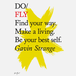 Do Books: Do Fly - Find your way. Make a living. Be your best self. (unabridged)